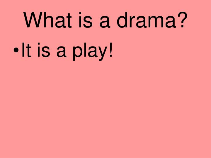 What is a drama