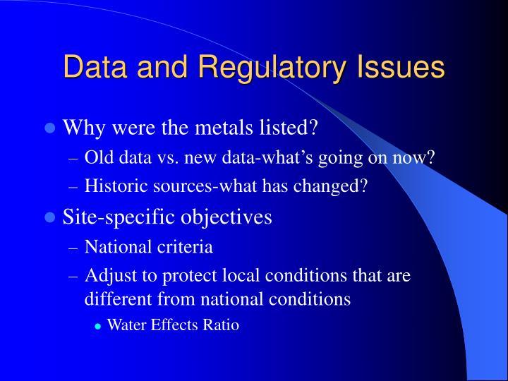 Data and Regulatory Issues