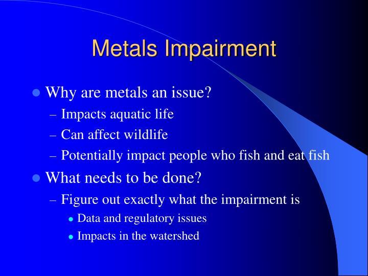 Metals Impairment
