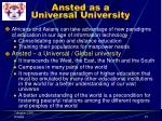 ansted as a universal university