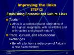 improving the links step 2 establishing economic and cultural links