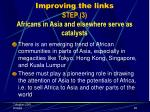 improving the links step 3 africans in asia and elsewhere serve as catalysts