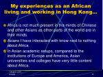 my experiences as an african living and working in hong kong