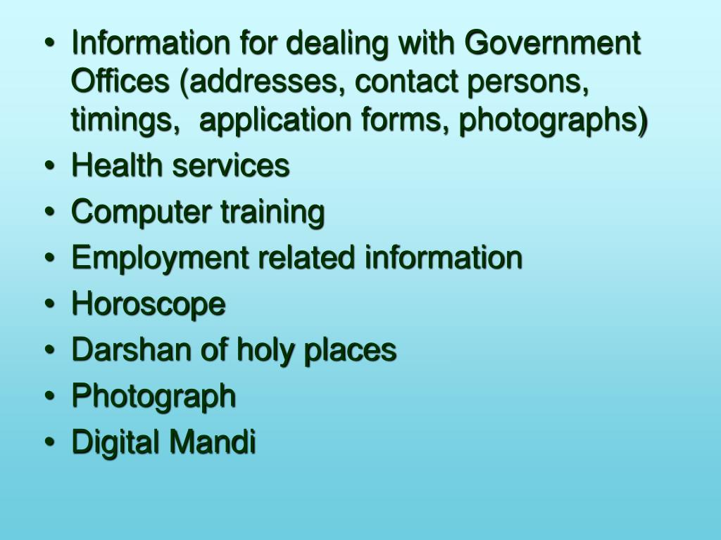 Information for dealing with Government Offices (addresses, contact persons, timings,  application forms, photographs)