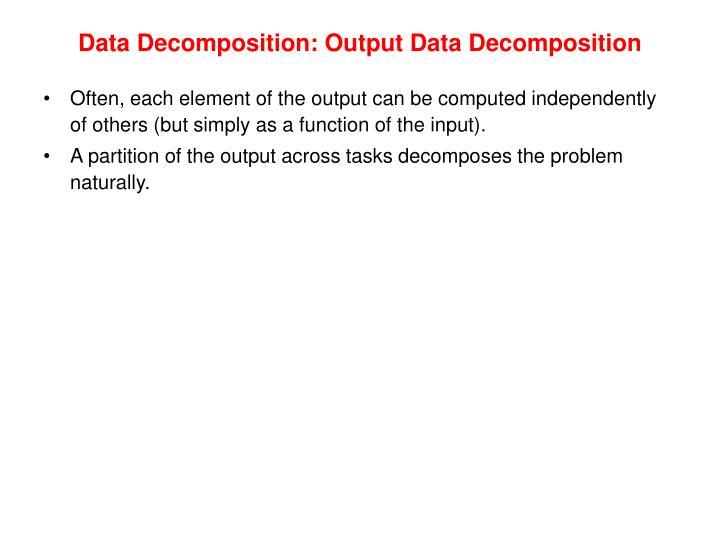 Data Decomposition: Output Data Decomposition