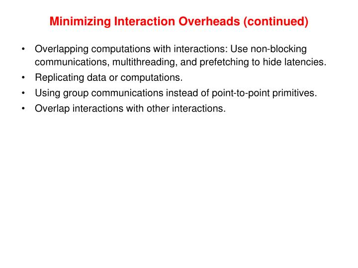 Minimizing Interaction Overheads (continued)