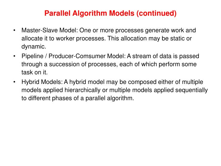 Parallel Algorithm Models (continued)