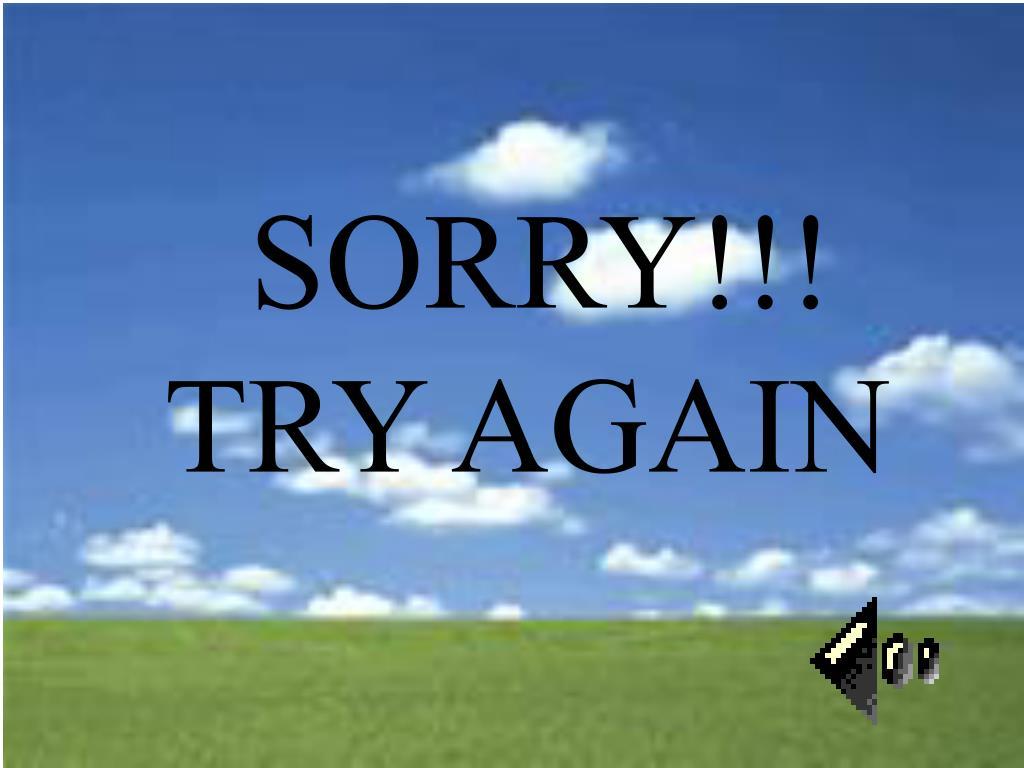 SORRY!!!