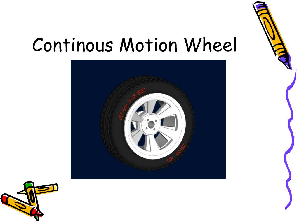 Continous Motion Wheel