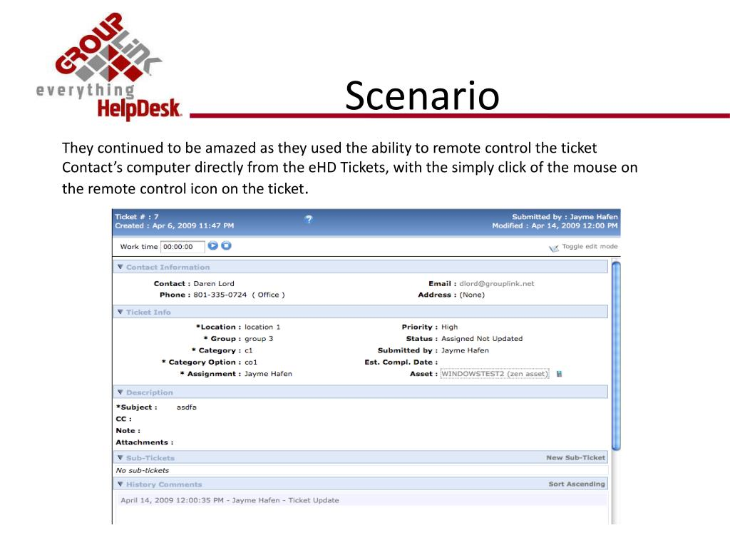 They continued to be amazed as they used the ability to remote control the ticket Contact's computer directly from the eHD Tickets, with the simply click of the mouse on the remote control icon on the ticket