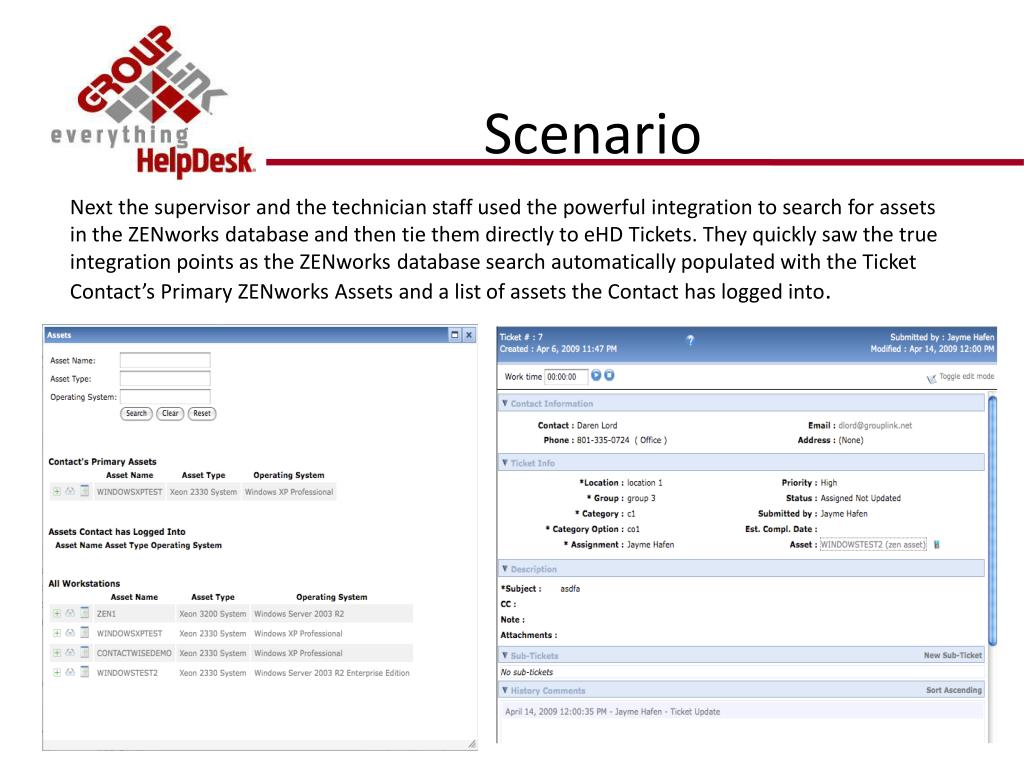 Next the supervisor and the technician staff used the powerful integration to search for assets in the ZENworks database and then tie them directly to eHD Tickets. They quickly saw the true integration points as the ZENworks database search automatically populated with the Ticket Contact's Primary ZENworks Assets and a list of assets the Contact has logged into