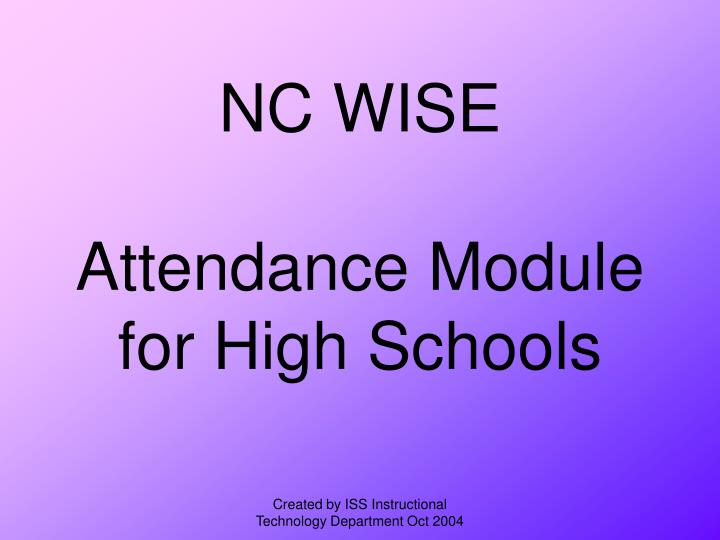 Nc wise attendance module for high schools