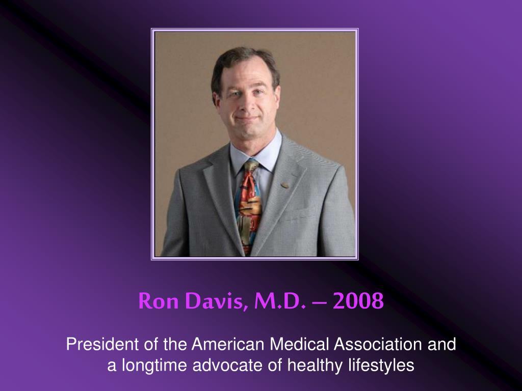 Ron Davis, M.D. – 2008