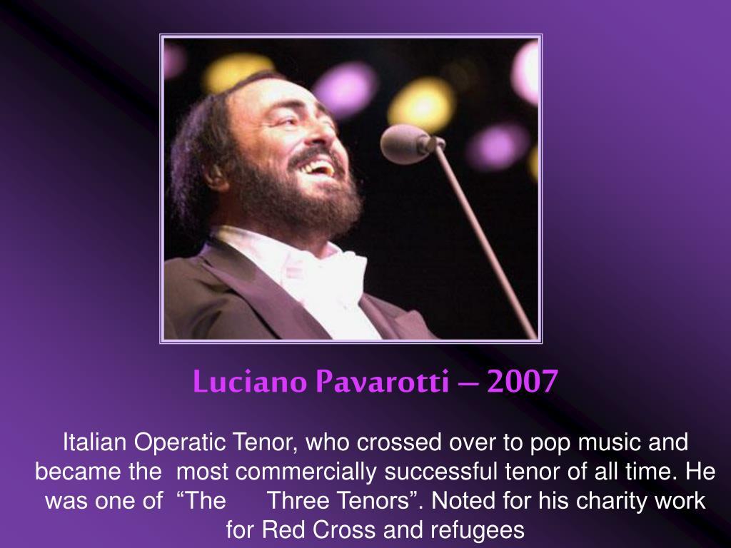 Luciano Pavarotti – 2007