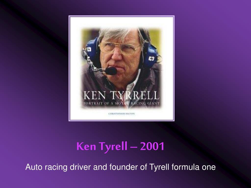 Ken Tyrell – 2001