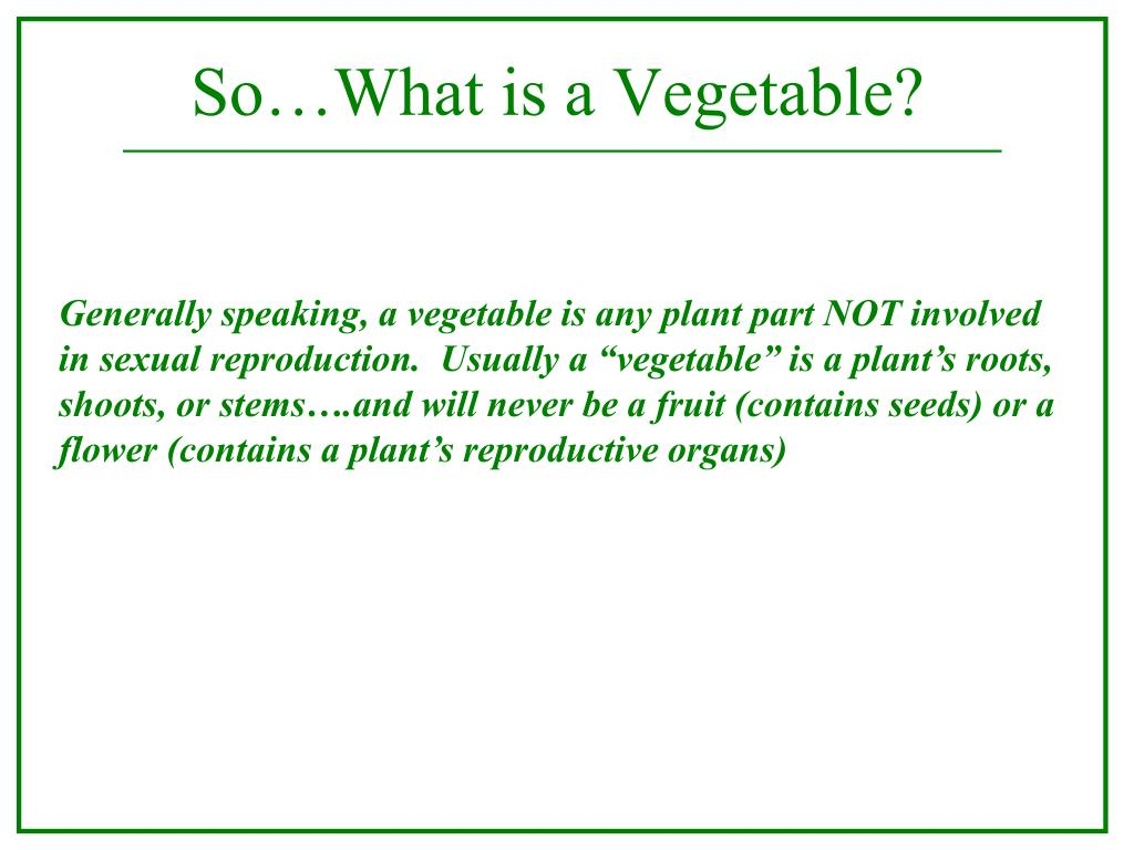 So…What is a Vegetable?