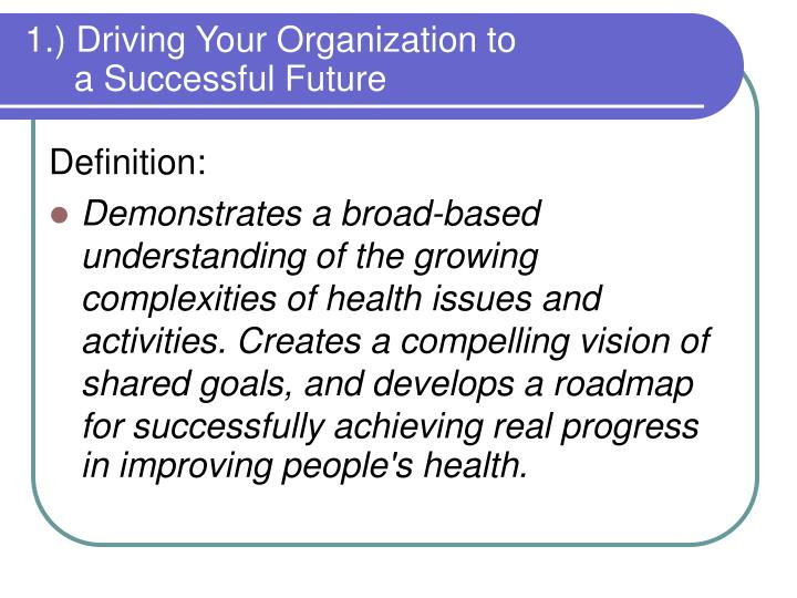 1.) Driving Your Organization to