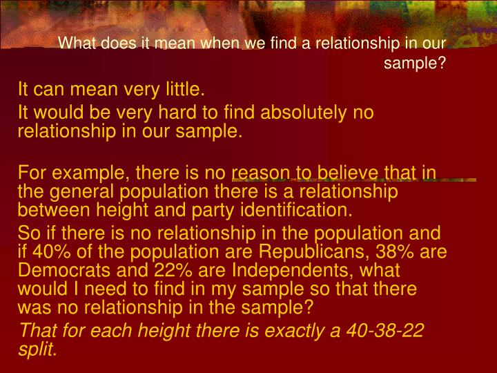 What does it mean when we find a relationship in our sample