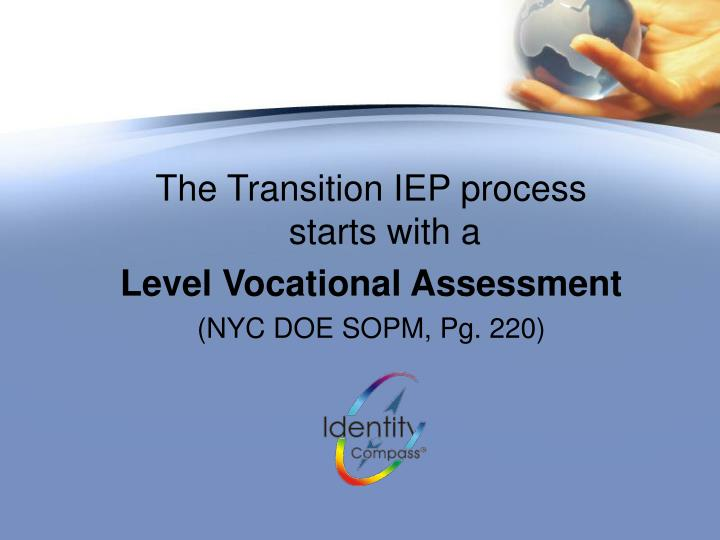 The Transition IEP process starts with a