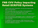 fns cvv policy impacting retail ecr pos systems