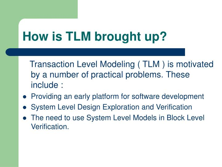 How is tlm brought up