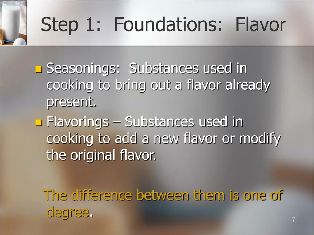 Step 1:  Foundations:  Flavor
