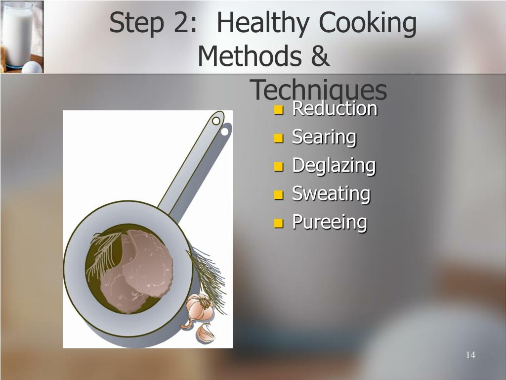 Step 2:  Healthy Cooking Methods &