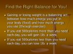 find the right balance for you