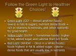 follow the green light to healthier choices