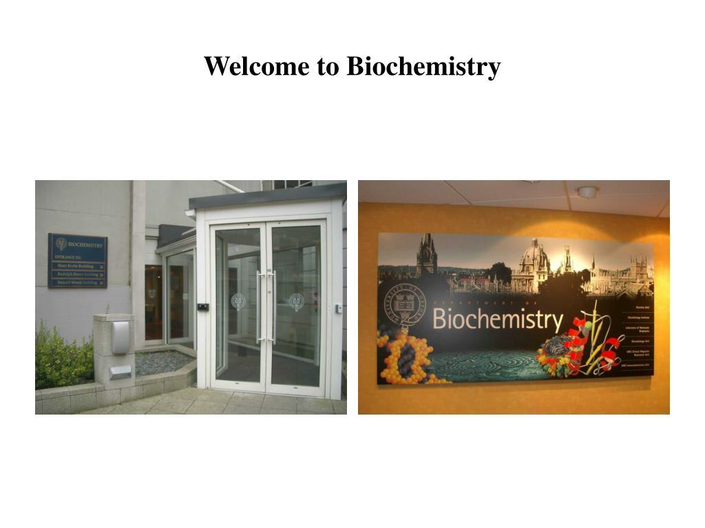 welcome to biochemistry l.