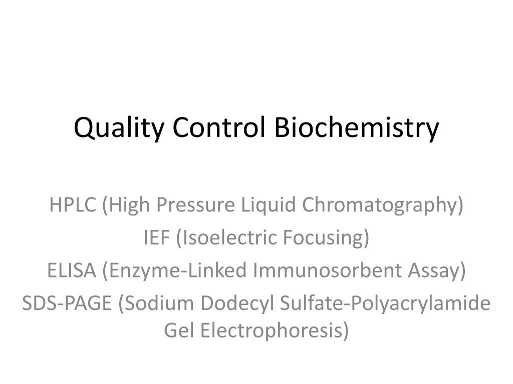 Quality Control Biochemistry