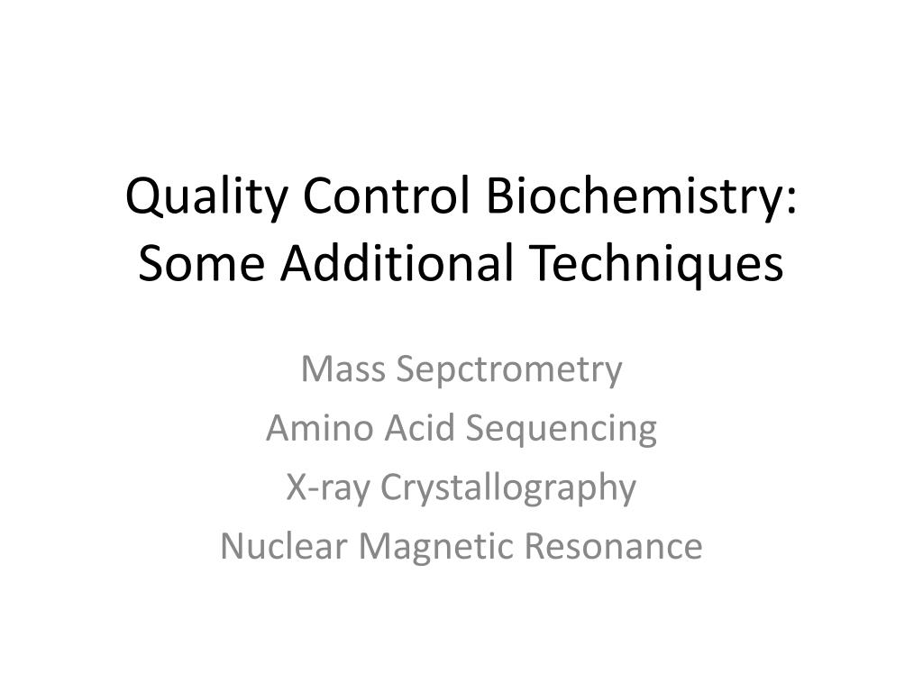 Quality Control Biochemistry: Some Additional Techniques