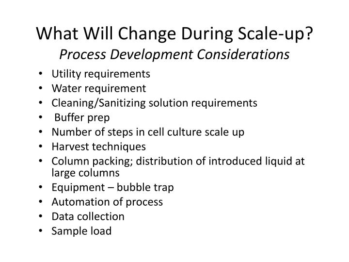 What will change during scale up process development considerations