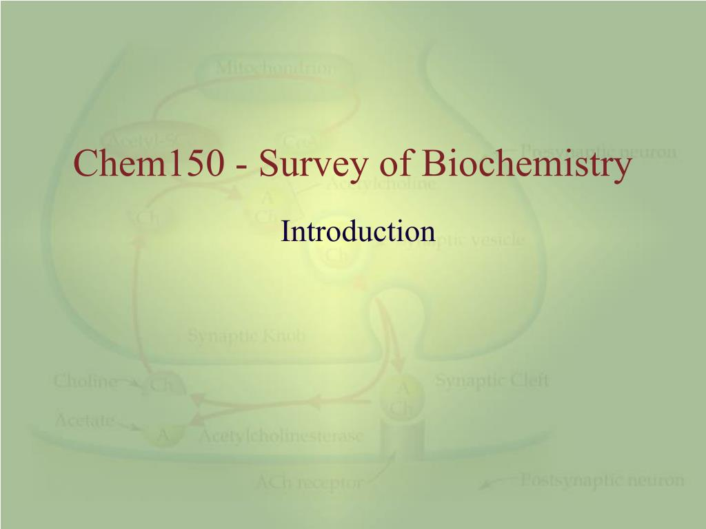chem150 survey of biochemistry l.