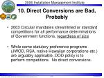 10 direct conversions are bad probably