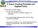 5 insure costing principles are applied fairly