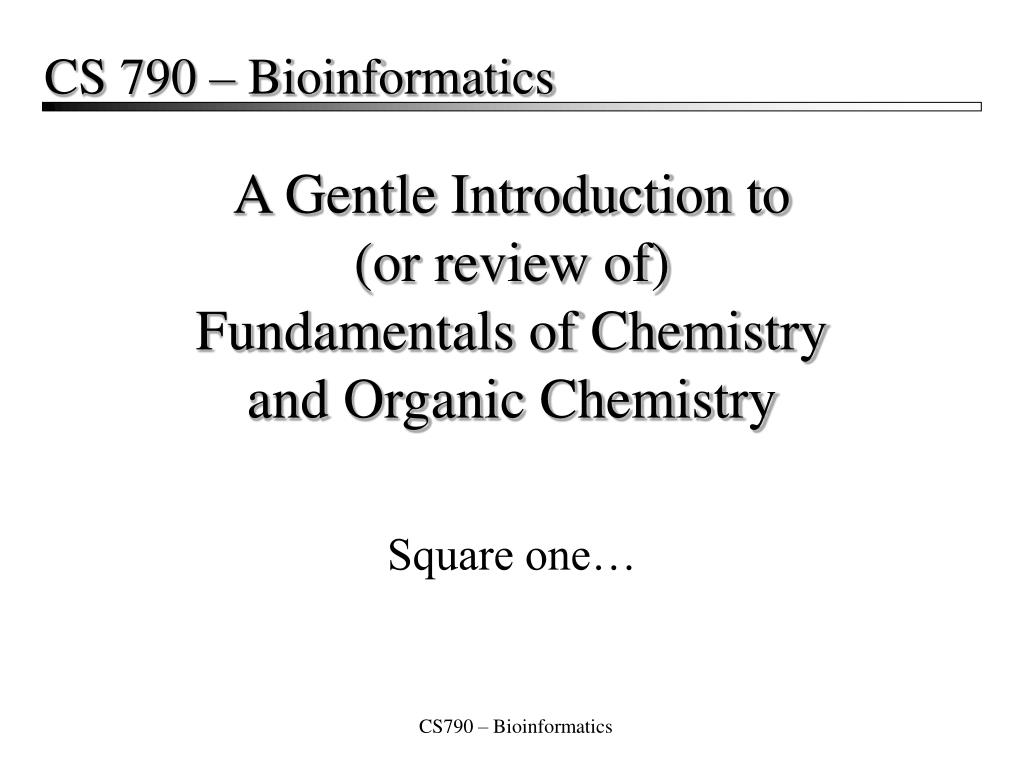 a gentle introduction to or review of fundamentals of chemistry and organic chemistry l.