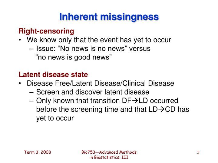 Inherent missingness