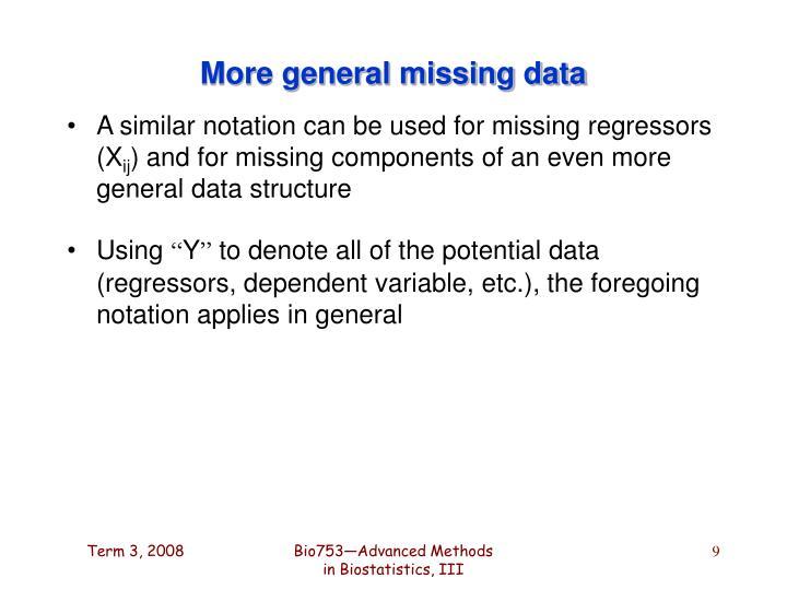 More general missing data