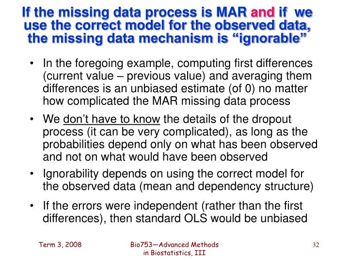 If the missing data process is MAR