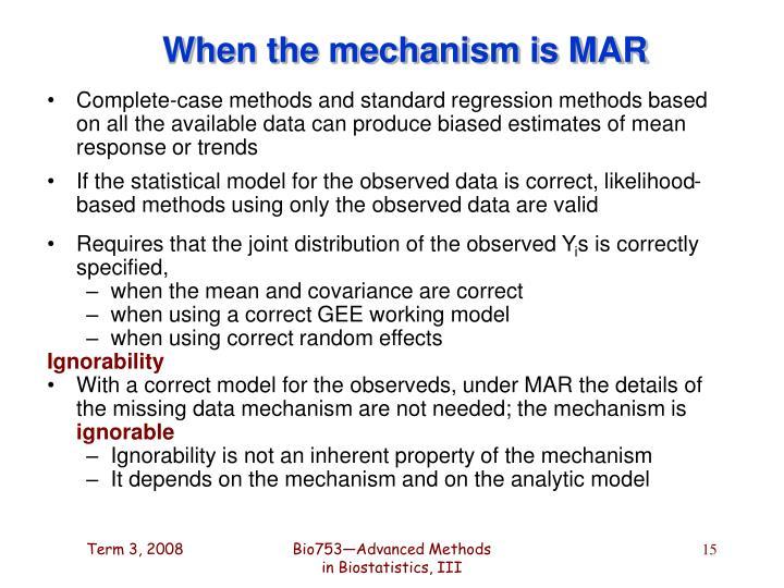 When the mechanism is MAR