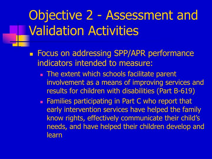 Objective 2 - Assessment and Validation Activities