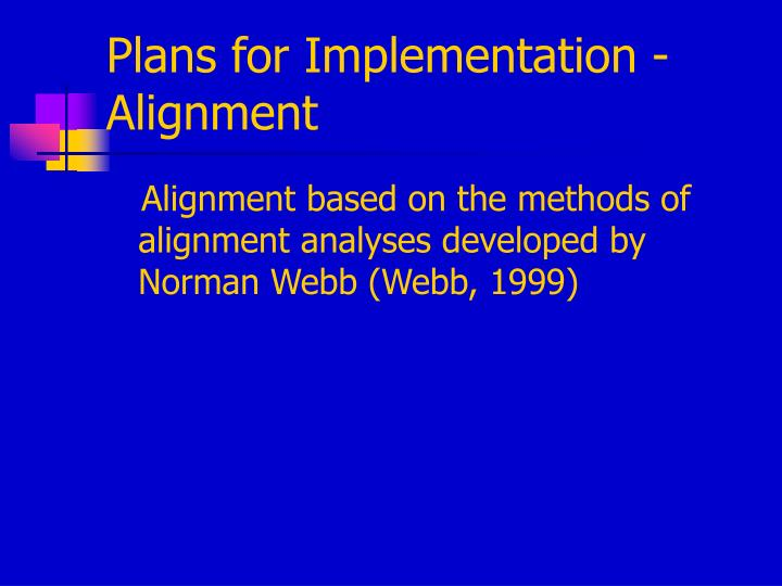 Plans for Implementation - Alignment