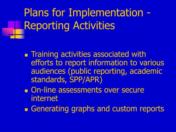 Plans for Implementation - Reporting Activities
