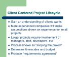 client cantered project lifecycle
