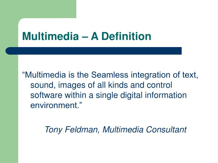 a definition of multimedia The definition most often cited in the us is a succinct sentence hammered out by participants at the 1992 aspen media literacy leadership institute.