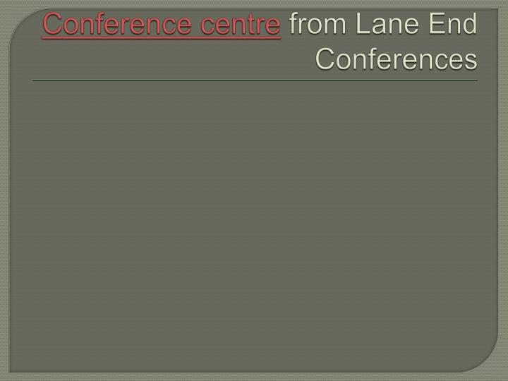 Conference centre from lane end conferences