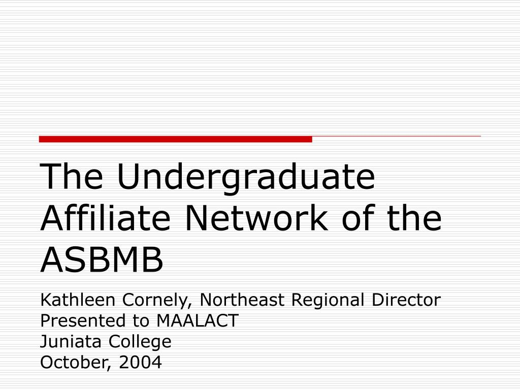 the undergraduate affiliate network of the asbmb l.