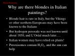 why are there blondes in italian paintings
