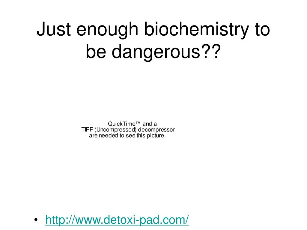 just enough biochemistry to be dangerous l.